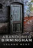 Abandoned Birmingham (America Through Time)