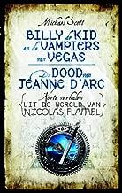 Billy the Kid en de vampiers van Vegas & De dood van Jeanne d'Arc: korte verhalen uit de wereld van Nicolas Flamel (Dutch Edition)