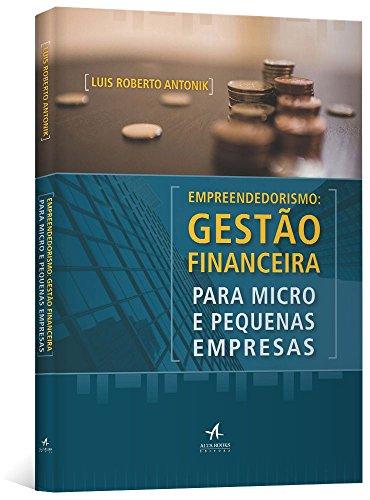 Empreendedorismo: Gestão Financeira Para Micro e Pequenas Empresas