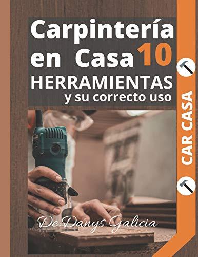 Carpintería en casa 10.: Herramientas y su correcto uso.