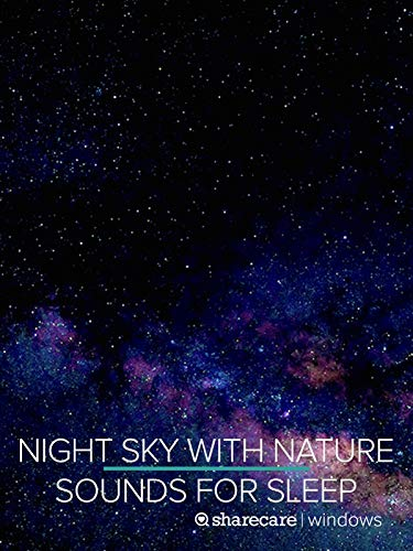 Night Sky With Nature Sounds with 432hz nature sound track for sleep