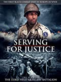 Serving for Justice: The Story of the 333rd Field Artillery Battalion
