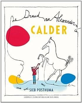 Hardcover De draad van Alexander Calder [Dutch] Book