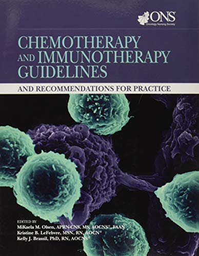 Compare Textbook Prices for Chemotherapy and Immunotherapy Guidelines and Recommendations for Practice 1 Edition ISBN 9781635930207 by Olsen, MiKaela, Ed.