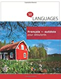 Français - suédois pour débutants: Un Livre Bilingue