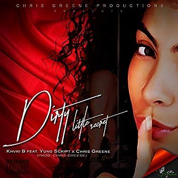 Dirty Little Secret (feat. Khvri B & Yung Script)