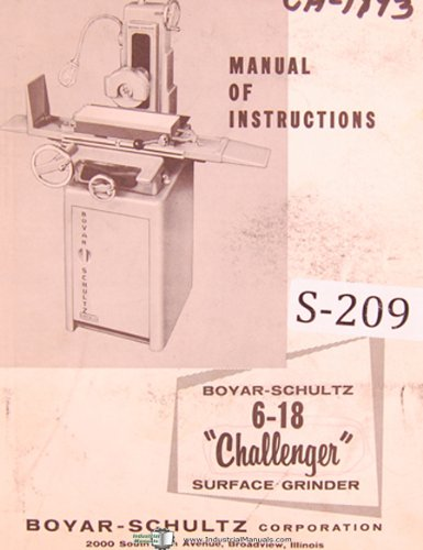 Boyar Schultz 6-18 Challenger, Surface Grinder Instructions and Parts List Manual