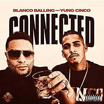 Connected (feat. Yung Cinco)