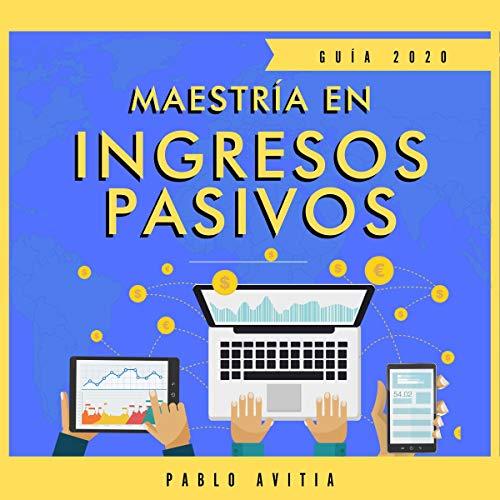 Maestría en ingresos pasivos 2020 [Master Passive Income 2020]  By  cover art