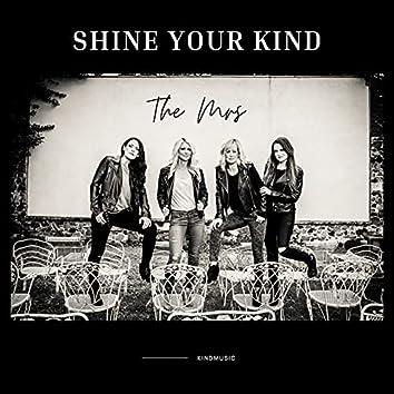 Shine Your Kind