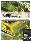 Richtig einsteigen: Excel 2010 VBA-Programmierung - Vom aufgezeichneten Makro bis zu professionellem VBA-Code - Monika Can