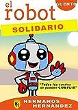 EL ROBOT SOLIDARIO: Cuentos infantiles 4-6-8-10-12-14 años: Cuentos para niños