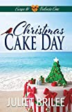 Christmas Cake Day: A small town, second chance for love, holiday romance. (Escape to Valencia Cove...