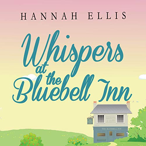 Couverture de Whispers at the Bluebell Inn: A Glorious Tale of Love and Friendship