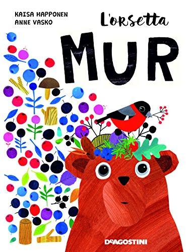 L'orsetta Mur. Ediz. a colori. Con App