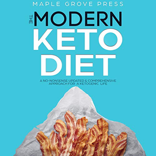 The Modern Keto Diet: A No-Nonsense Updated, Comprehensive Approach for a Ketogenic Life.                   By:                                                                                                                                 Maple Grove Press                               Narrated by:                                                                                                                                 Aida-Maria Boiesan                      Length: 3 hrs and 43 mins     Not rated yet     Overall 0.0