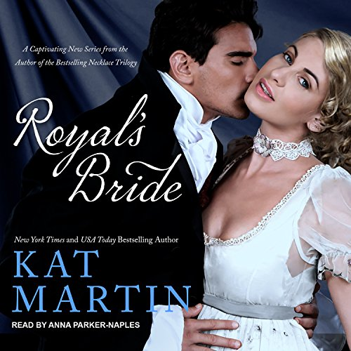 Royal's Bride     Bride Trilogy Series, Book 1              Written by:                                                                                                                                 Kat Martin                               Narrated by:                                                                                                                                 Anna Parker-Naples                      Length: 11 hrs and 8 mins     Not rated yet     Overall 0.0