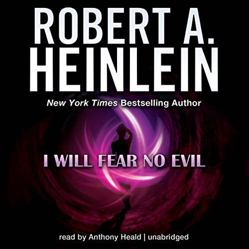 I Will Fear No Evil                   By:                                                                                                                                 Robert A. Heinlein                               Narrated by:                                                                                                                                 Anthony Heald                      Length: 18 hrs and 49 mins     38 ratings     Overall 3.6