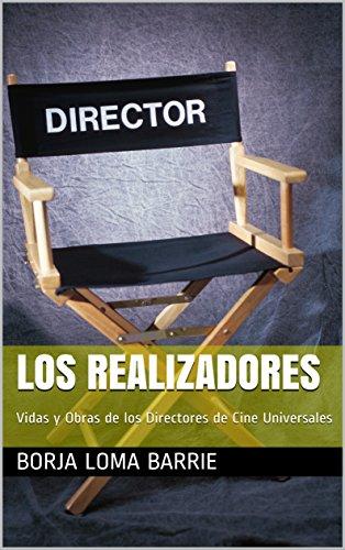 Los Realizadores: Vidas y Obras de los Directores de Cine Universales