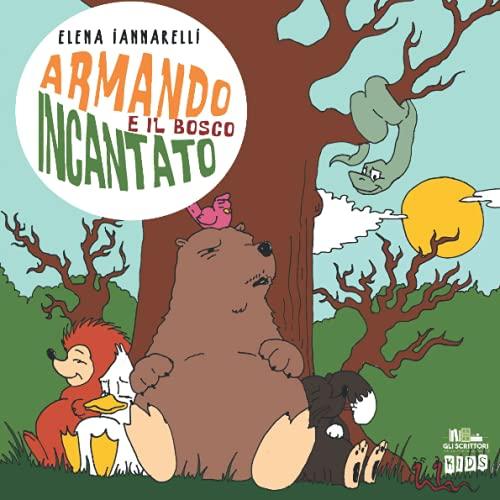 Armando e il bosco incantato: (Collana Gli scrittori della porta accanto)