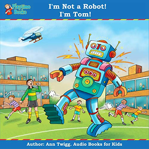 I'm Not a Robot! I'm Tom! cover art