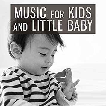 Music for Kids and Little Baby – Classical Sounds for Kids, Music to Relaxation and Listening, Famous Composers for Your Child, Baby Time