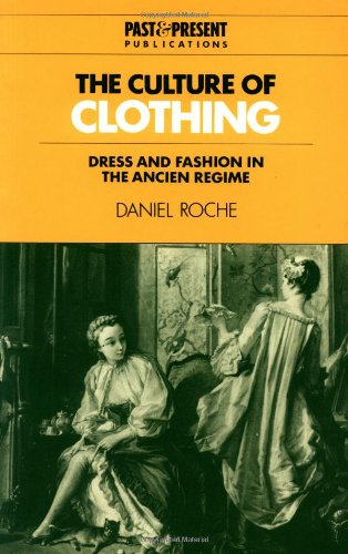 Compare Textbook Prices for The Culture of Clothing: Dress and Fashion in the Ancien Régime Past and Present Publications  ISBN 9780521574549 by Roche, Daniel,Birrell, Jean