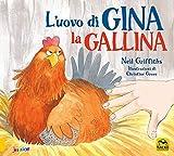 L'uovo di Gina la gallina. Ediz. a colori