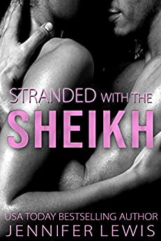 Stranded with the Sheikh: Veronica (Desert Kings) by [Jennifer Lewis]