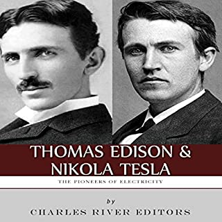 Thomas Edison and Nikola Tesla: The Pioneers of Electricity cover art