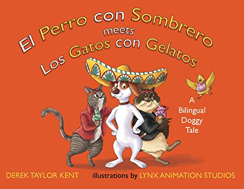El Perro con Sombrero meets Los Gatos con Gelatos (The Dog in the Hat meets The Cats with Ice Cream) (English and Spanish Edition)