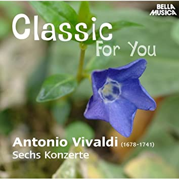 Classic for You: Vivaldi: Sechs Konzerte