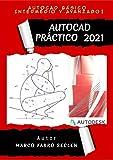 AUTOCAD PRÁCTICO 2021: Básico, Intermedio y Avanzado I