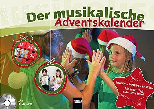 Der musikalische Adventskalender Inkl. CD: Singen, tanzen, basteln – für jeden Tag eine neue Idee!