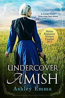 Undercover Amish (Amish Romantic Suspense) (Covert Police Detectives Unit Series Book 1) by [Ashley Emma]