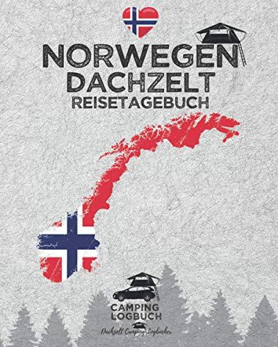 NORWEGEN Dachzelt Reisetagebuch | Camping Logbuch: Zum Ausfüllen, Eintragen & Selberschreiben für Dachzelt-Camper | Platz für 50 Tage | ca. 162 Seiten