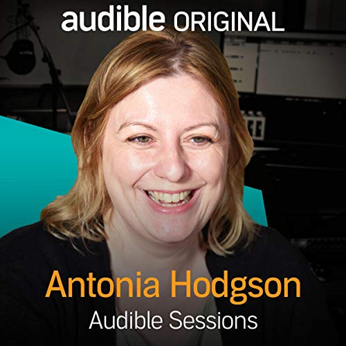 FREE: Audible Sessions with Antonia Hodgson audiobook cover art