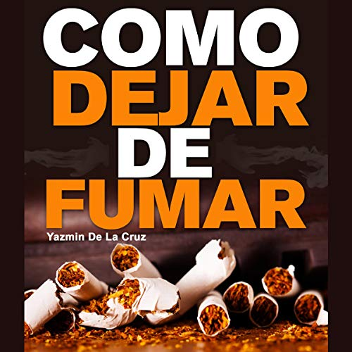Como Dejar De Fumar [How to Stop Smoking] Audiobook By Yazmin De La Cruz cover art