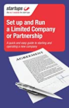 Startups How to Set Up and Run a Limited Company or Partnership: Simply the Most Up-to-Date Guide to Setting Up a Company