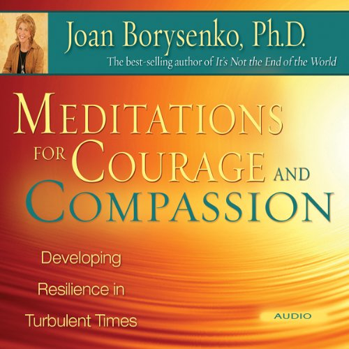 Meditations for Courage and Compassion audiobook cover art
