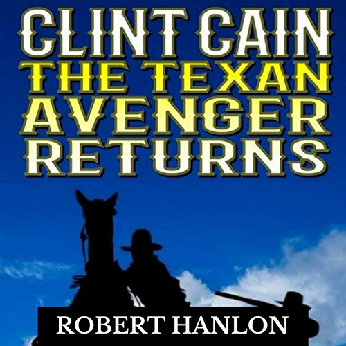 Clint Cain: The Texan Avenger Returns audiobook cover art