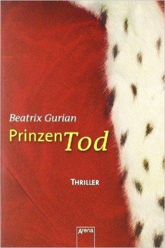 Prinzentod: Thriller (Arena Thriller) ( Juni 2008 )