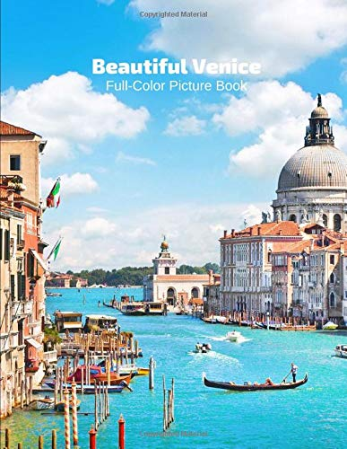 Beautiful Venice Full-Color Picture Book: Italy Photography Book -Italian Travel