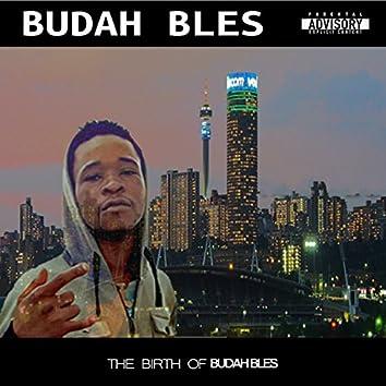 The Birth of Budah Bles
