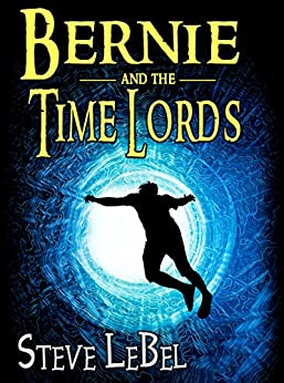 The Universe Builder and the Time Lords: epic fantasy / scifi adventure by [Steve LeBel]