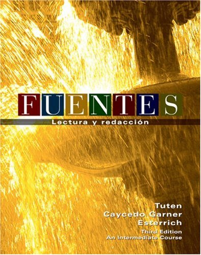 Fuentes: Lectura y Redaccion- An Intermediate Course (English and Spanish Edition)