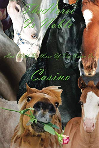 The Horse Is Noble And Will Be More If The Name Is: Casino- Notebook/Journal With Design and Personalized Name of Your Horse: Lined Notebook / Journal Gift, 102 Pages, 6x9, Matte Finish