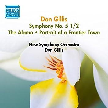 Gillis, D.: Symphony No. 5 1/2 / The Alamo / Portrait of A Frontier Town (Gillis) (1950)
