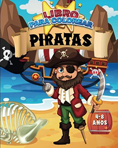 Libro para colorear : Piratas | 4-8 anos: 30 colores de piratas, barcos, loros y tesoros | 62 páginas, formato a4 (20,32 x 25,5 cm) | Idea de regalo ... año nuevo la temporada de vacaciones