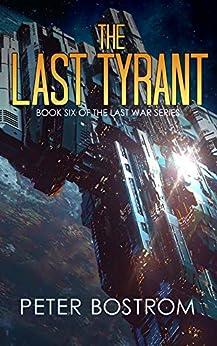 The Last Tyrant: Book 6 of The Last War Series by [Peter Bostrom, Nick Webb, David Adams]